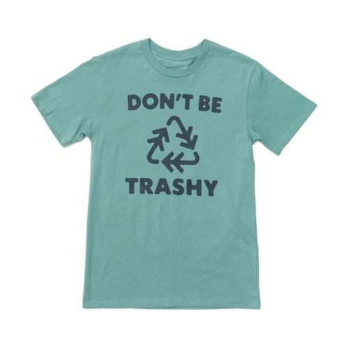 Don't Be Trashy Unisex T-Shir